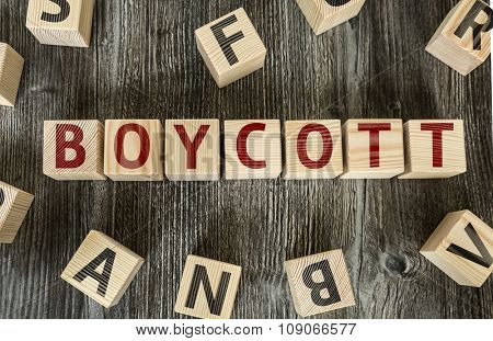 Wooden Blocks with the text: Boycott