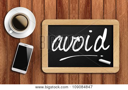 Coffee, Phone  And Chalkboard With  Word Avoid