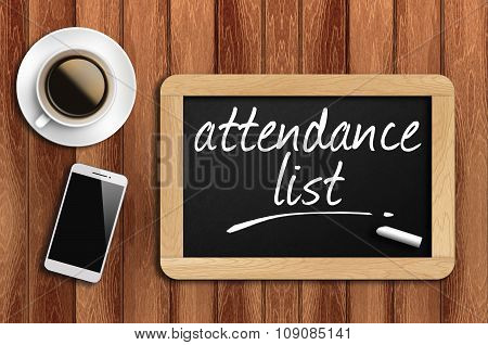 Coffee, Phone  And Chalkboard With  Word Attendance List