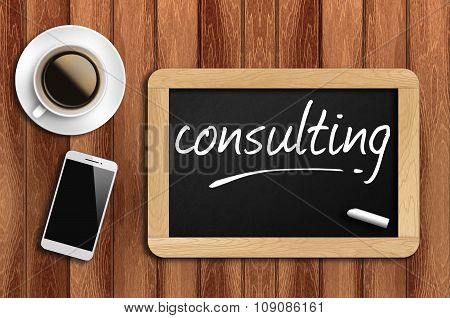Coffee, Phone  And Chalkboard With  Word Consulting