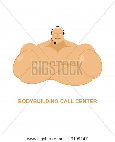 Bodybuilding Call Center. Athlete With  Headset Man With Big Muscles Responds To Phone Calls. Custom