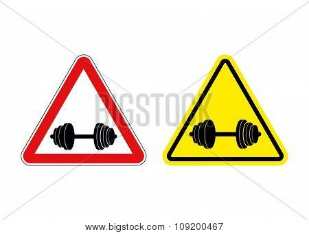 Attention Fitness. Warning Sign Sport. Red And Yellow Road Signs With Barbell.