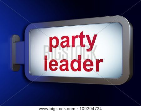 Political concept: Party Leader on billboard background