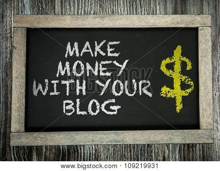 Make Money With Your Blog written on chalkboard