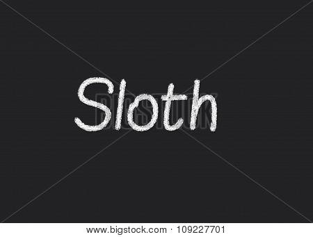 Sloth written on a blackboard