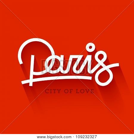 Vector modern Paris city flat design print. Retro hand made custom lettering style with long shadow. Hand drawn typographic composition. Lineart calligraphy.