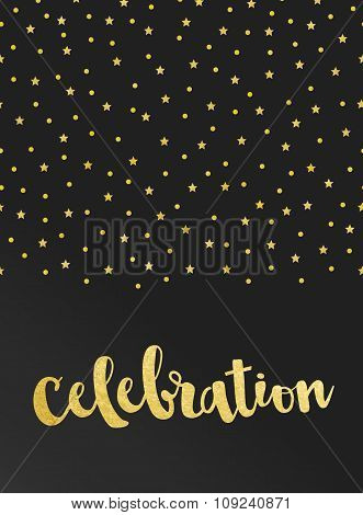 Vector card with Celebration lettering and pattern of gold foil stars and confetti on black satin ba
