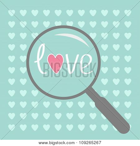Magnifier And Small Hearts. Love Card.