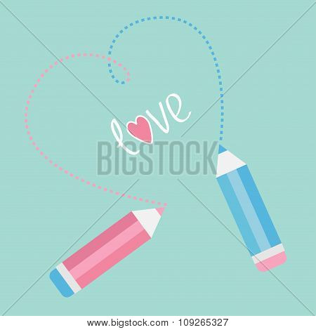 Two Pencils Drawing Dash Heart. Love Card.