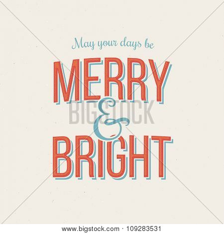 Merry and Bright - Christmas retro lettering. Vector greeting card design, grunge background.