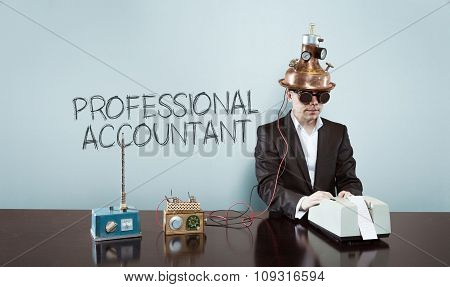 Professional accountant concept with vintage businessman and calculator