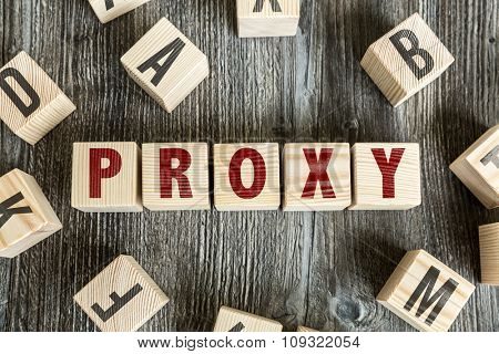 Wooden Blocks with the text: Proxy