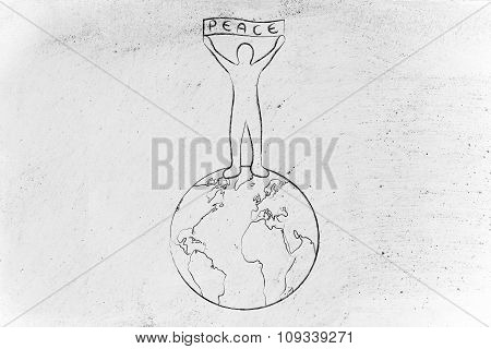 Person Holding A Peace Banner On Top Of The Globe