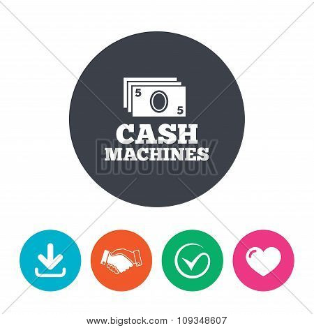 Cash machines sign icon. Paper money symbol.