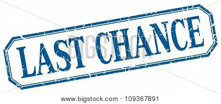 Last Chance Square Blue Grunge Vintage Isolated Label