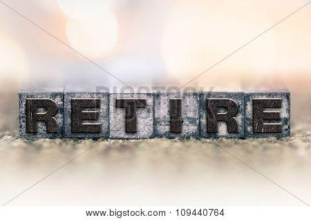 Retire Concept Vintage Letterpress Type