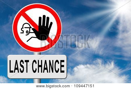 last chance or opportunity now act now or never time for action limited time offer