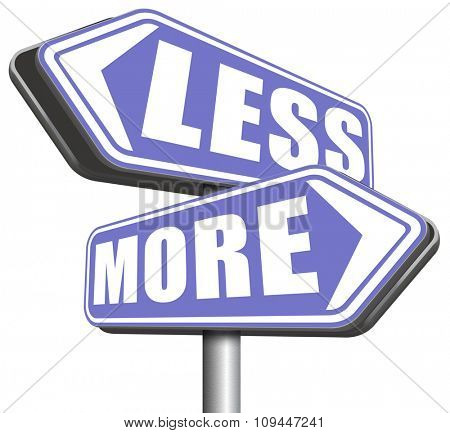 more less satisfaction being satisfied not enough always wanting extra keep it simple