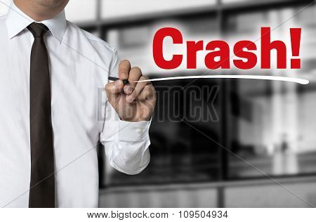 Crash Is Written By Businessman Background Concept