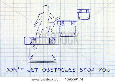 Person Successfully Jumping Over Obstacles, With Text Don't Let Obstacles Stop You