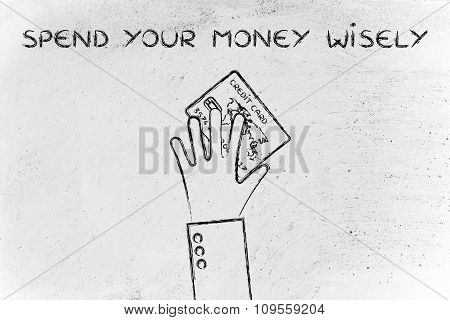 Hand Holding Credit Card, With Text Spend Your Money Wisely