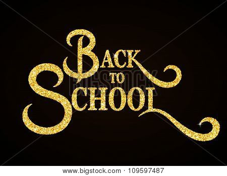 Back to School - gold glitter hand lettering on black background