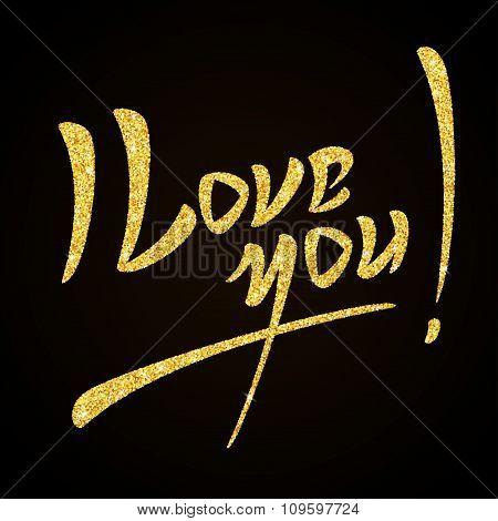 I Love You gold glitter hand lettering on black background