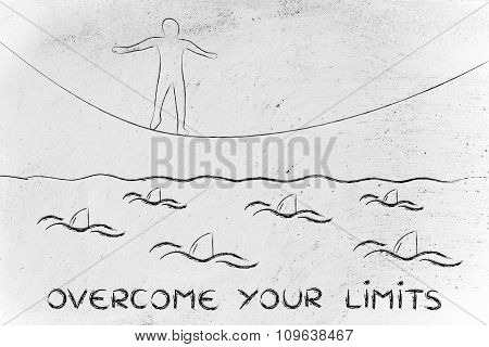 Man On Tightrope Over Sharks, With Text Overcome Your Limits