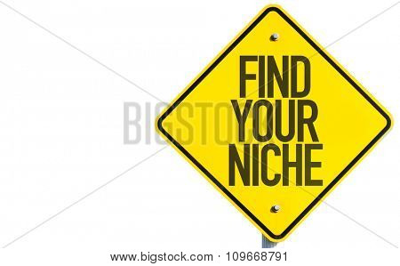Find Your Niche sign isolated on white background