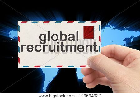 Hand Holding Envelope With Global Recruitment Word And World Background