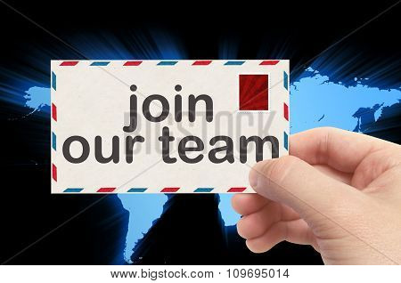 Hand Holding Envelope With Join Our Team Word And World Background
