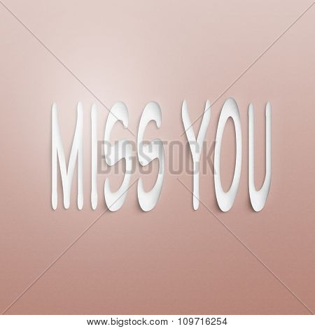 text on the wall or paper, miss you