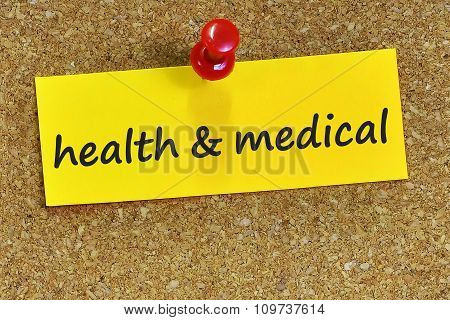Health And Medical Word On Yellow Notepaper With Cork Background