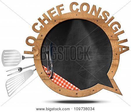 Lo Chef Consiglia - Blackboard Speech Bubble Shaped