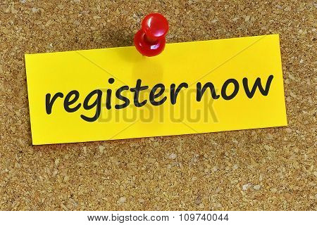 Register Now Word On Yellow Notepaper With Cork Background