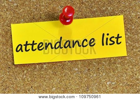 Attendance List Word On Yellow Notepaper With Cork Background