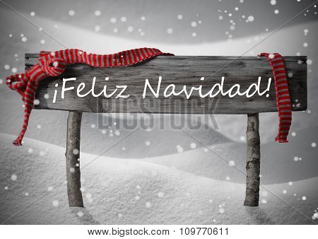 Sign Feliz Navidad Means Merry Christmas,Snow, Snowfalkes