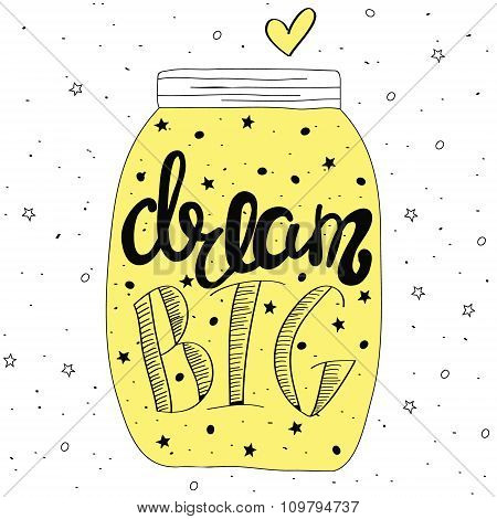 Dream Big. Hand Drawn Quote Lettering.