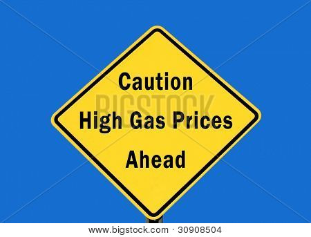 Caution sign showing high gas prices just ahead