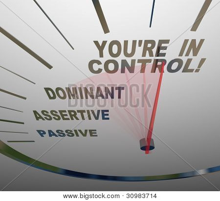 A speedometer with needle pointing to the words You're in Control, passing Passive, Assertive and Dominant, illustrating how you can gain authority