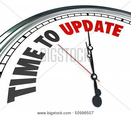 The words Time to Update on a clock to illustrate the need to improve, renovate, renew or revitalize in a home or building or in software, programs or apps that need the latest code