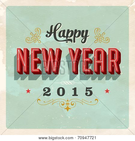 Vintage greeting card - Happy New Year 2015 - Vector EPS10.