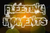 picture of fleet  - Fleeting moments word on vintage bokeh background concept idea - JPG