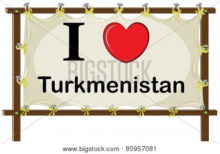 Illustration of I love Turkmenistan sign