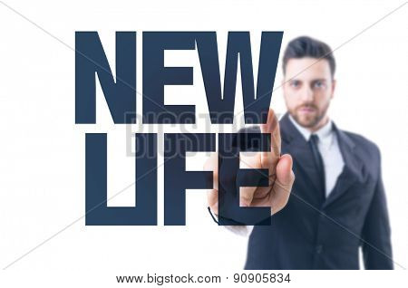 Business man pointing the text: New Life
