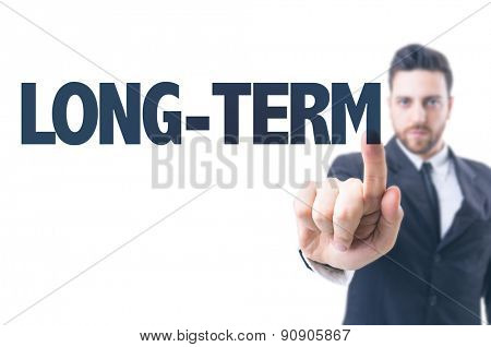 Business man pointing the text: Long-Term
