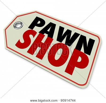 Pawn Shop words on a price tag or sticker to illustrate selling used merchandise in a resale store