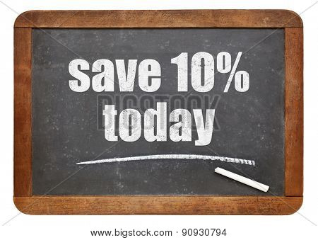 Save 10% today,. Promotion text on a vintage slate blackboard