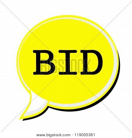 Bid Black Stamp Text On Yellow Speech Bubble