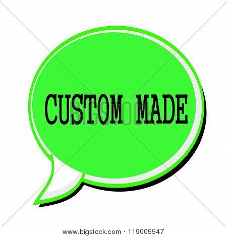 Custom Made Black Stamp Text On Green Speech Bubble